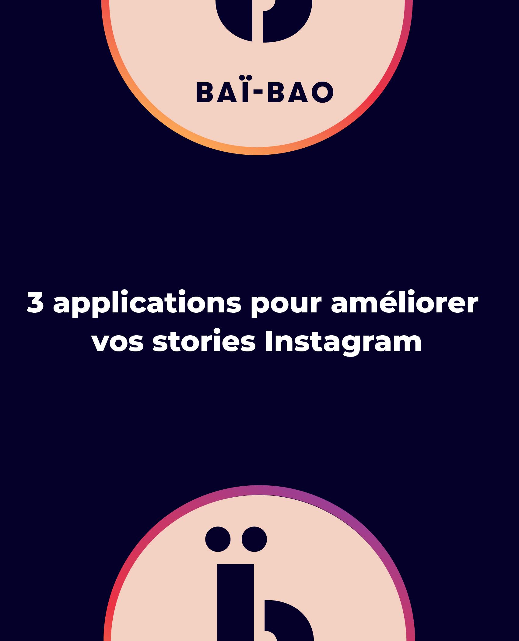 Applications stories instagram Baï-Bao agence de communication paris
